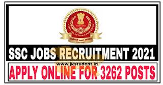 SSC Jobs Recruitment 2021,ssc jobs recruitment,ssc jobs recruitment 9, ssc jobs recruitment for 3262 posts