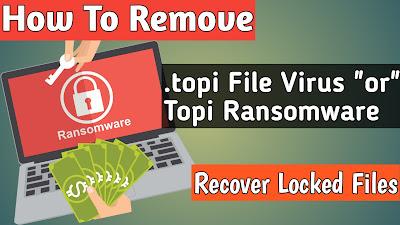 TOPI Ransomware – Remove .topi Virus + Recover .topi Files