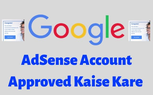 google adsense approval, how to get google adsense approval fast