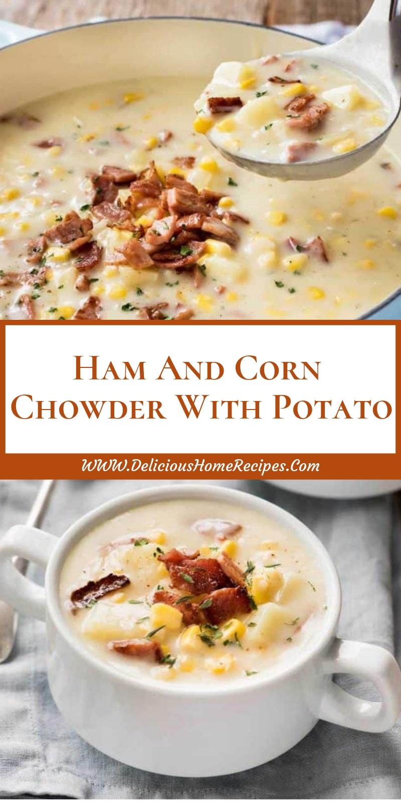 Ham And Corn Chowder With Potato