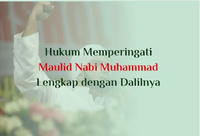 https://www.abusyuja.com/2019/10/hukum-memperingati-maulid-nabi-muhammad-dan-dalilnya.html