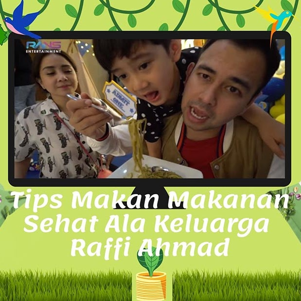Tips Makan Makanan Sehat Ala Keluarga Raffi Ahmad