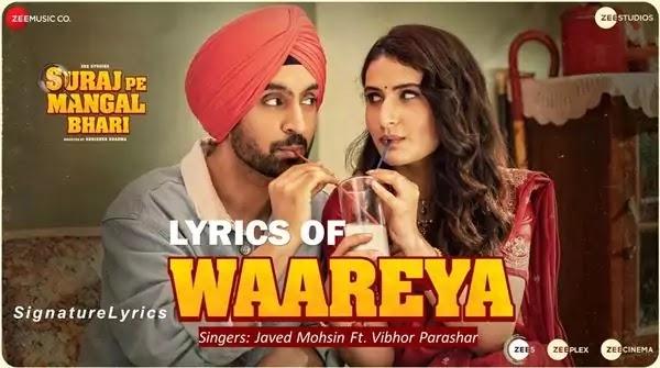 WAAREYA LYRICS fr Suraj Pe Mangal Bhari ft Diljit and Fatima