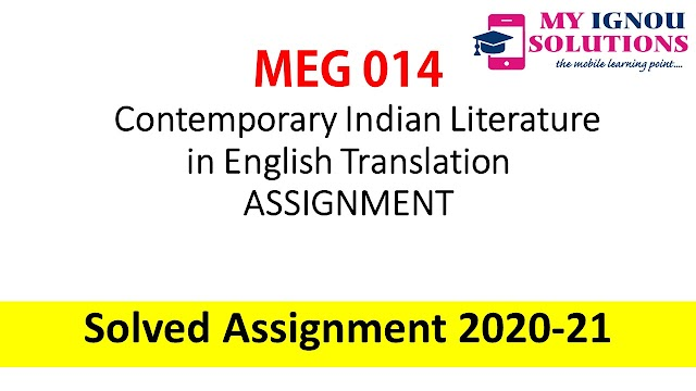 MEG 14 Contemporary Indian Literature in English Translation ASSIGNMENT  Solved Assignment