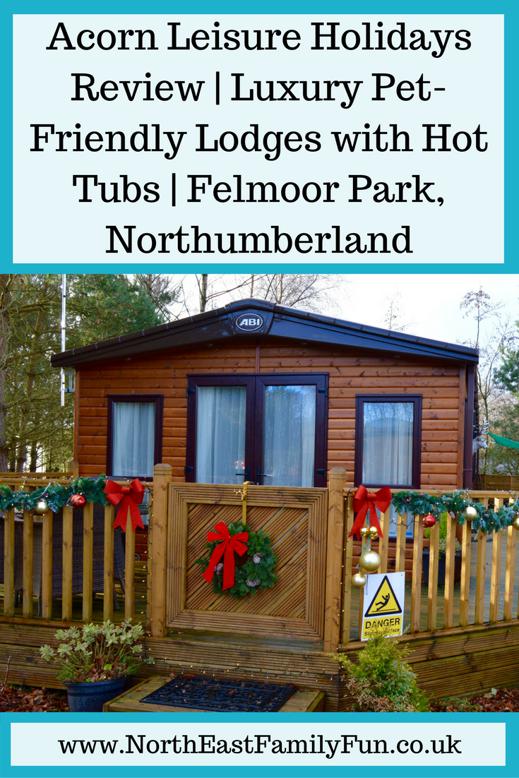 Acorn Leisure Holidays Review Luxury Pet Friendly Lodges With Hot