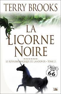 Couverture livre - critique littéraire - La licorne noire - Le Royaume magique de Landover T02 de Terry Brooks