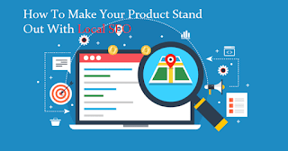 How To Make Your Product Stand Out With Local SEO