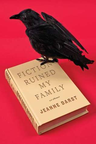 Jeanne Darst's memoir, Fiction Ruined My Family