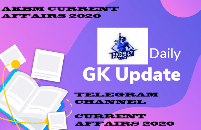 SOME IMPORTANT  NEWS ,G.K. & CURRENT AFFAIRS 2020 FOR LATEST EXAM