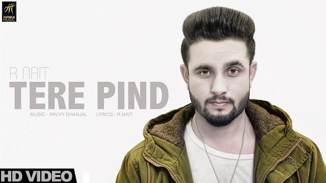 TERA PIND LYRICS – R Nait Punjabi Song