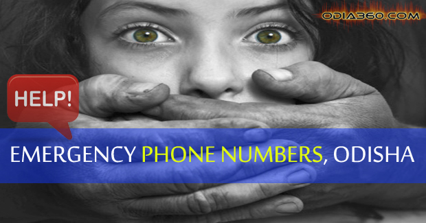 Emergency Phone Numbers : Odisha Police, Women, Ambulance, Children and other Emergency Phone Numbers