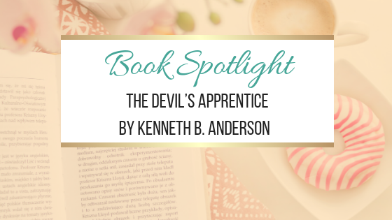 Book Spotlight: The Devil's Apprentice by Kenneth B. Anderson @K_B_Andersen @The_WriteReads #DevilsApprentice #UlitmateBlogTour