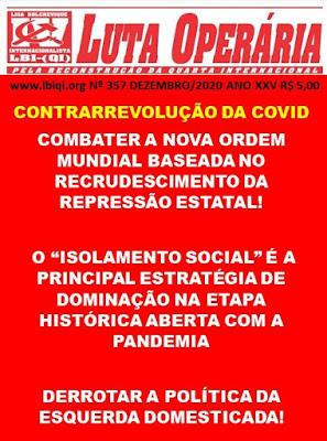 LEIA A MAIS RECENTE EDIÇÃO DO JORNAL LUTA OPERÁRIA Nº 357 DEZEMBRO/2020