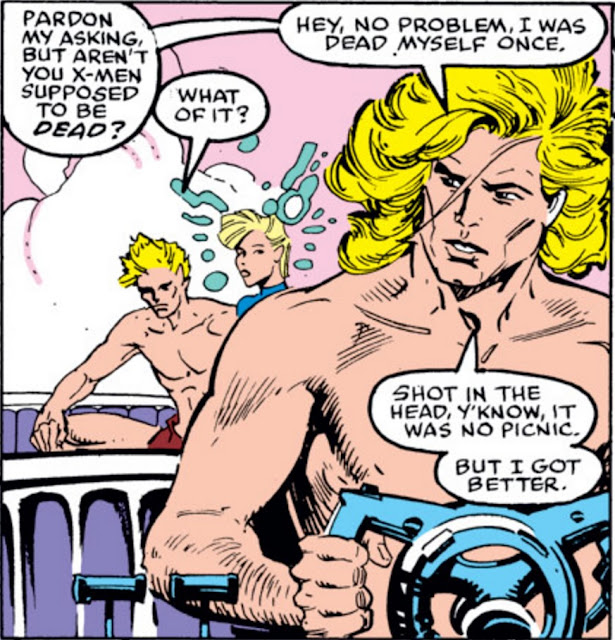 A single panel in which Kazar asks Havok, 'Pardon my asking, but aren't you X-Men supposed to be dead?' Havok replies, 'What of it?' Kazar says, 'Hey, no problem, I was dead myself once. Shot in the head, y'know. It was no picnic. But I got better.