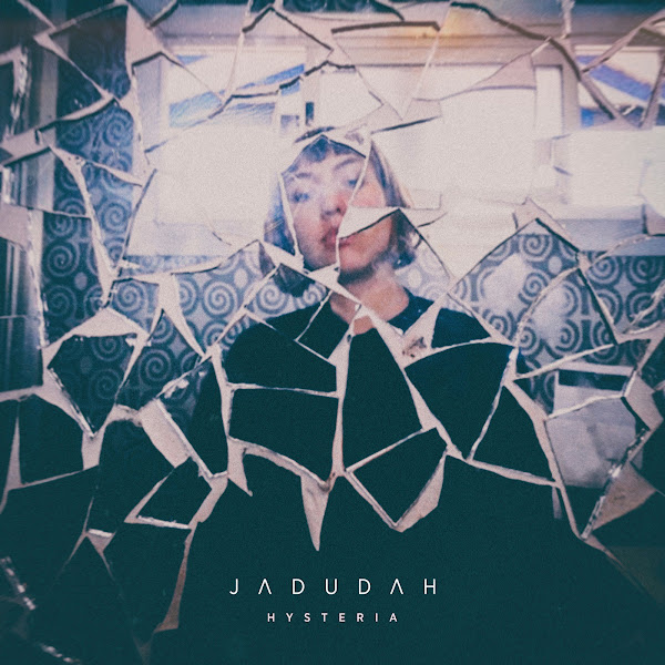Jadudah - Hysteria - Single Cover