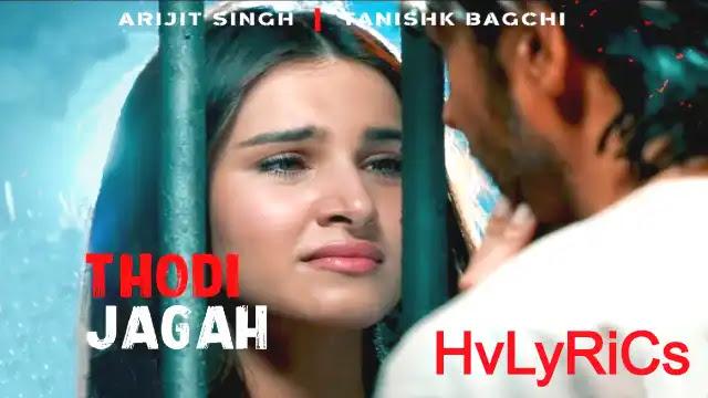 Thodi Jagah Lyrics, Thodi Jagah Lyrics in hindi, Thodi Jagah Lyrics in english, Thodi Jagah Lyrics arijit singh,
