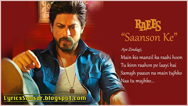Saanson Ke Lyrics : Raees | KK Ft. Shahrukh Khan