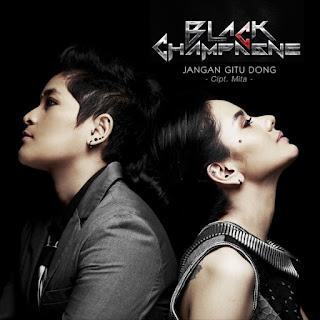 Lirik Lagu Black Champagne - Jangan Gitu Dong
