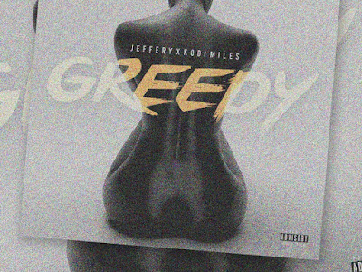 New Joint : Jeffry X Kodi Miles - Greedy