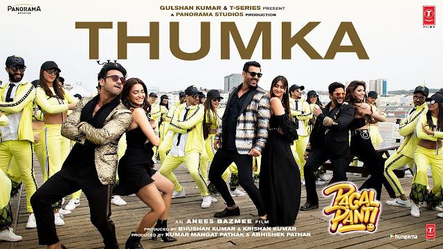 THUMKA LYRICS – PAGALPANTI (2019)  Yo Yo Honey Singh