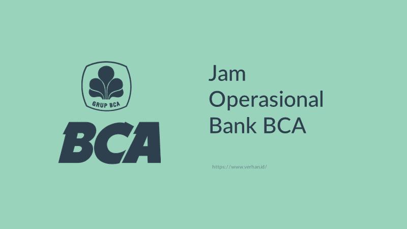 Jam Operasional Bank Bca Buka Jam Berapa Ini Jadwalnya