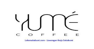 Lowongan kerja Yume Coffee Sukabumi terbaru
