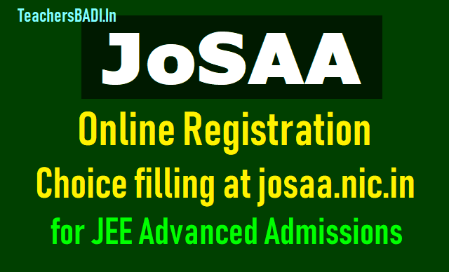 josaa 2019 online registration,choice filling is open upto june 25 for jee advanced admissions,josaa 2019 web options,counselling dates,josaa 2019 online registrations for iits, nits, iiits, gftis admissions,jee advanced counselling