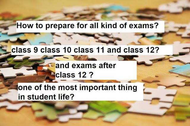 HOW TO PREPARE FOR ANY EXAMS| AFTER CLASS 9| CLASS 10TH | CLASS 11| CLASS 12| AND FOR COMPETITION EXAMS