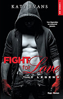 http://lachroniquedespassions.blogspot.fr/2016/07/fight-for-love-tome-6-legend-katy-evans.html