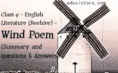 CBSE Class 9 - English Literature (Beehive) - Wind Poem (Summary and Questions and Answers)(#eduvictors)(#cbsenotes)(#class9English)
