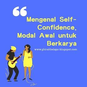 Mengenal Self-Confidence, Modal Dasar untuk Berkarya