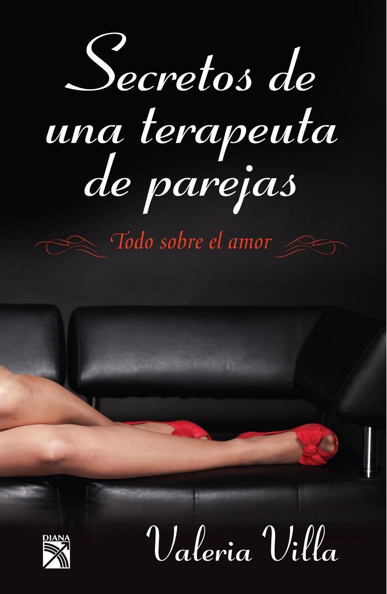 Secretos de una terapeuta de parejas – Valeria Villa