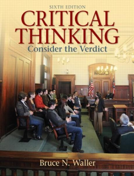 Critical Thinking: Consider The Verdict. Sixth Edition