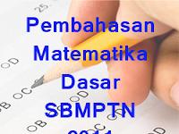 Matematika Dasar SNMPTN/SBMPTN 2011 Kode 171 [Soal + Pembahasan]
