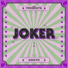 Joker Lyrics - Anixto
