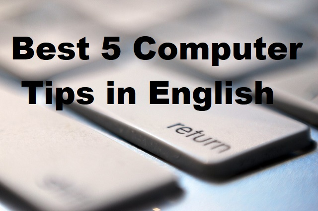 Best 5 Computer Tips in English - TechTour