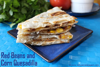Red beans and Corn Quesadilla