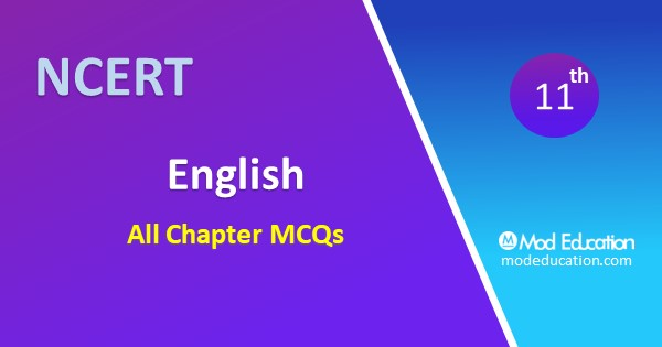 MCQ Questions for Class 11 English Chapter 1 Prose