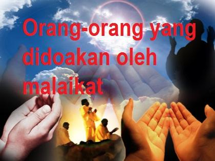 Orang-Orang yang Selalu Didoakan oleh Malaikat