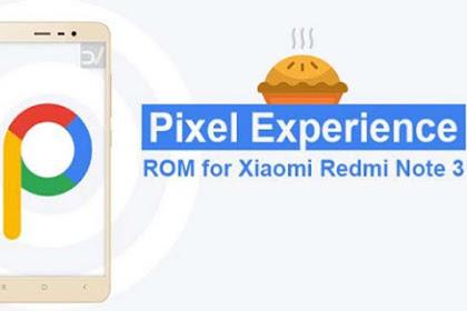 Instal ROM Android Pie Di Xiaomi Redmi Note 3 (Google Pixel Experience)