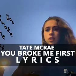 You Broke Me First Song Lyrics