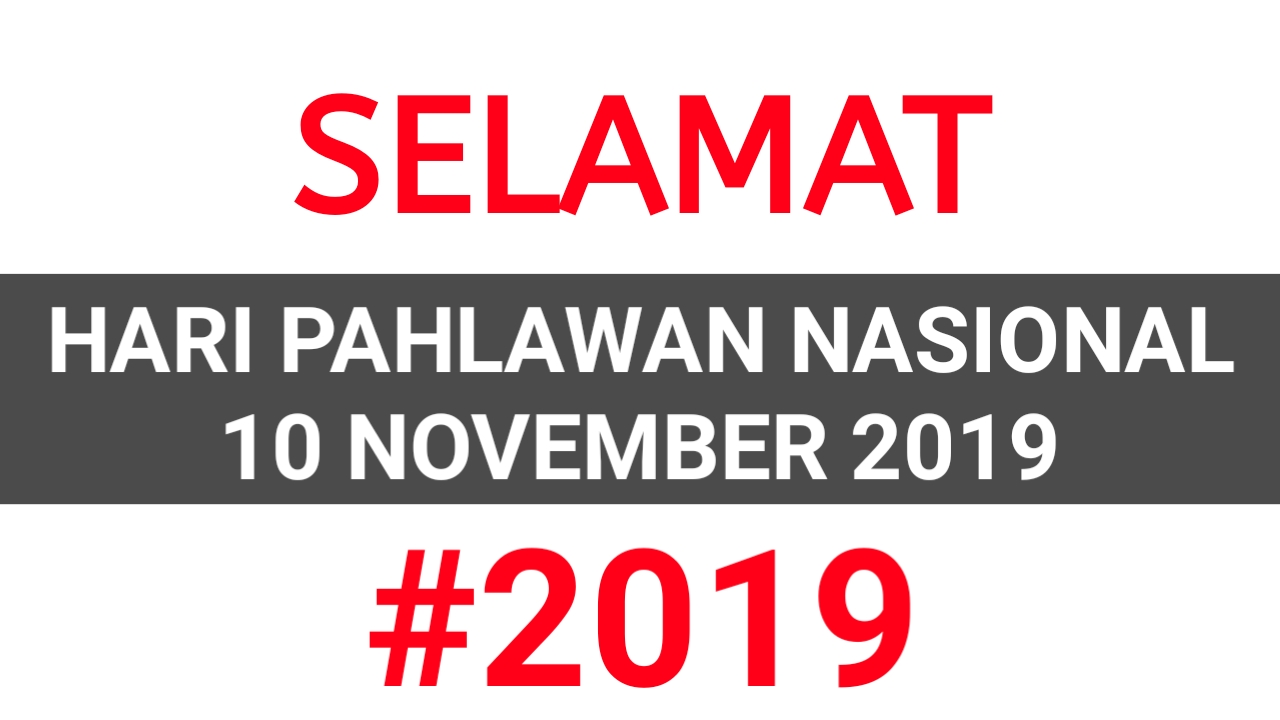 Kata Ucapan Hari Pahlawan 10 November 2019