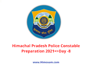 Himachal Pradesh Police Constable Preparation 2021=>Day -7(Test)  Read More:- HP POLICE CONSTBALE EXAM TEST SERIES 2021 @START 7 FEB 2021