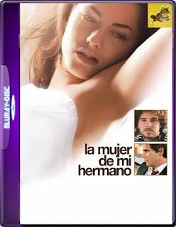 La Mujer De Mi Hermano (2005)Latino [GoogleDrive] Mr.60fps