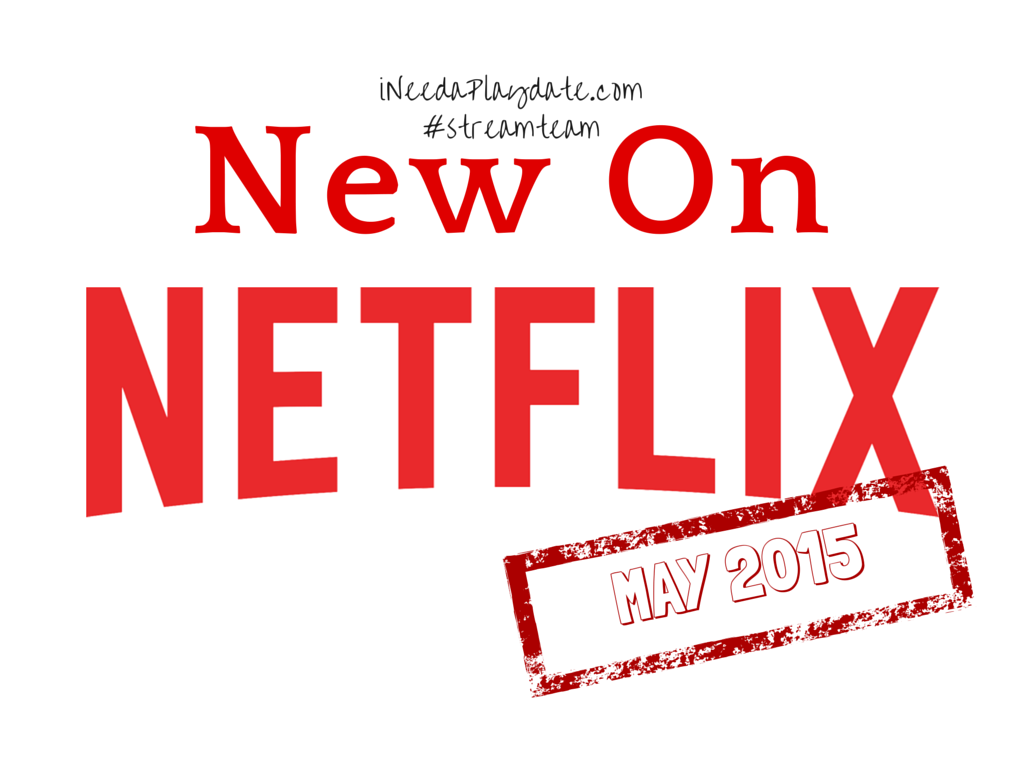 New on Netflix this May in 2015 #streamteam