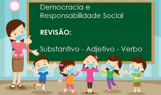Democracia e Responsabilidade Social / REVISÃO: Substantivo - Adjetivo - Verbo - Atividades de Língua Portuguesa para o 6.º Ano