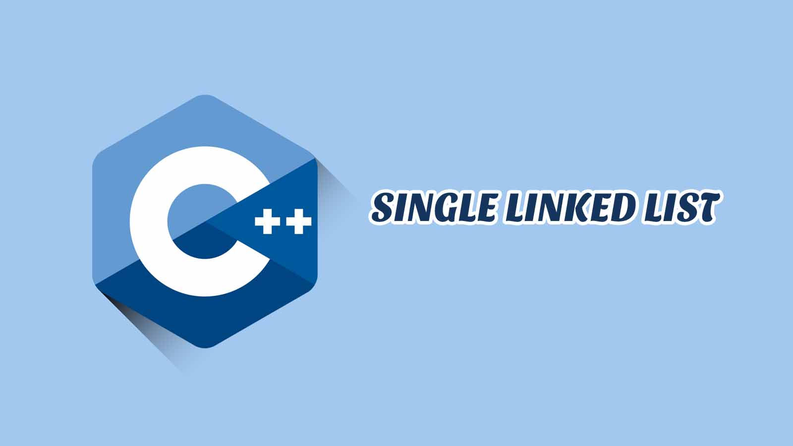 Single Linked List C++ Disertai Contoh, Tugas & Jawaban