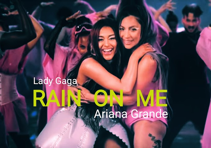 RAIN ON ME Lyrics - Lady Gaga feat. Ariana Grande