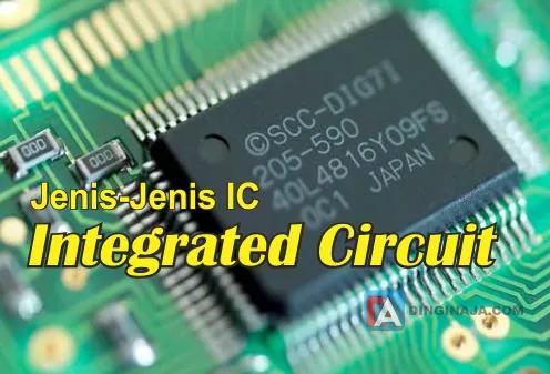 Pengertian IC dan Jenis-Jenisnya