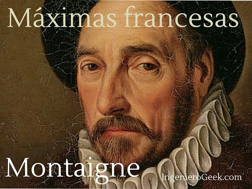 Igeek Máximas Francesas Montaigne Filosofía A Cucharadas 1